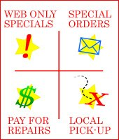 Web Only Specials, Special Orders, Pay for Repairs, Local pick-up