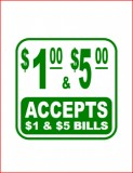Accepts $1 & $5 - cling